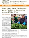 Statistics on Street Vendors and Market Traders in Metropolitan Lima and Urban Peru, WIEGO Statistical Brief No 16