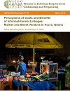 Perceptions of Costs and Benefits of Informal-Formal Linkages: Market and Street Vendors in Accra, Ghana